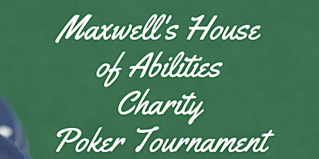 Maxwell's House Of Abilities Charity Poker tickets