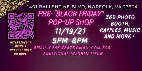 "Pre- ""Black Friday"" Pop up shop tickets"