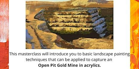 Paint an Open Cut Gold Mine in Acrylics - Golden Mile Art Masterclass tickets
