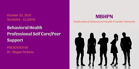 MBHPN October 2021 - Behavioral Health Professional Self Care/Peer Support tickets