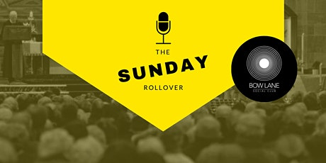 The Sunday Rollover at Bow Lane Social Club: 28th of November tickets