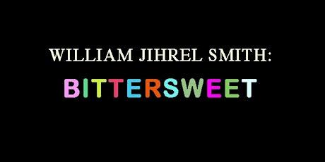 BitterSweet : William Jihrel Smith tickets