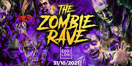 HALLOWEEN 2021 AT EGG LONDON! THE ZOMBIE RAVE ALL NIGHTER! tickets