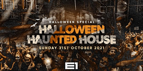 The Halloween Haunted House @ E1 - ⚠️This event will sell out⚠️ tickets