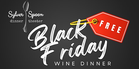 Black Friday {FREE WINE} Dinner at Sylver Spoon tickets