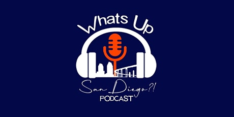 What's Up San Diego? Podcast - 10/21/21 at 2pm PST tickets