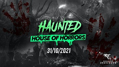The Haunted House of Horrors @ Piccadilly Institute London Halloween 2021 tickets