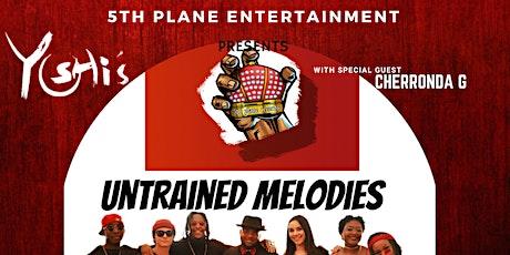 UNTRAINED MELODIES W/ SPECIAL GUEST CHERRONDA G tickets
