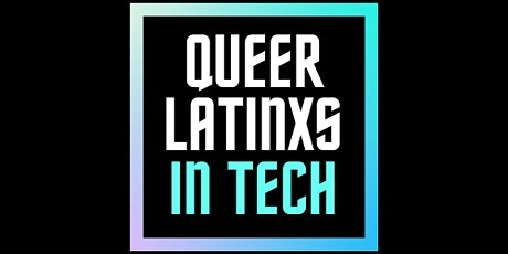 Queer Latinxs in Tech - November Happy Hour tickets