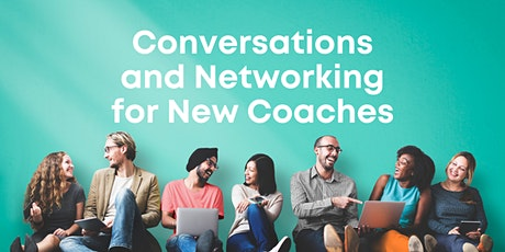 Conversations and Networking for New Coaches tickets