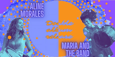 Double Album Release: Aline Morales & Maria and the Band tickets