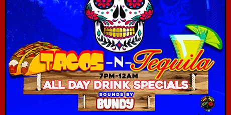 Tacos -N-Tequila tickets