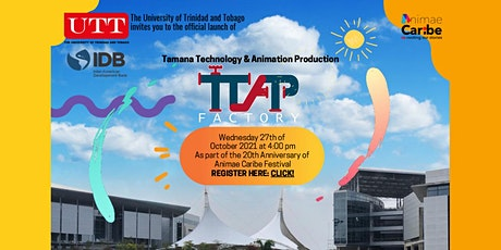 The Official Opening of UTT TTAP Factory at Animae Caribe Festival tickets