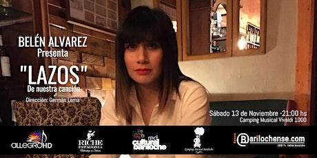 """Belén Alvarez presenta """"LAZOS""""  De nuestra Canción entradas"""