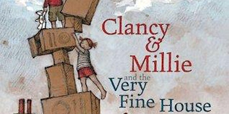 Story time - Clancy and Millie and the Very Fine House tickets