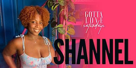 SHANNEL'S 26th BIRTHDAY CELEBRATION    GOTTA LOVE SATURDAYS {11.6.21} tickets