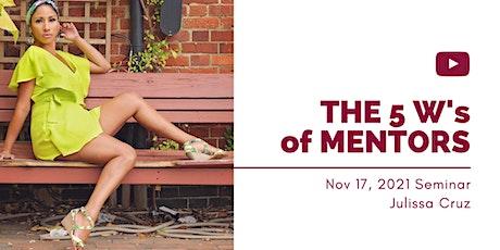 The 5W's of Mentors ft. Julissa Cruz - DTP Seminar tickets