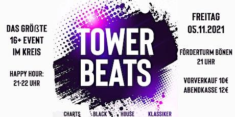 Tower Beats - Das größte 16+ Event im Kreis Tickets