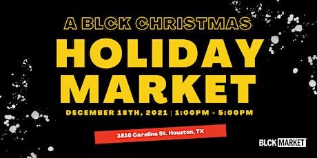 BLCK Market presents A BLCK Christmas (Holiday Market) tickets