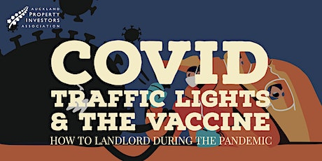 COVID, traffic lights and the vaccine - how to landlord during the pandemic tickets