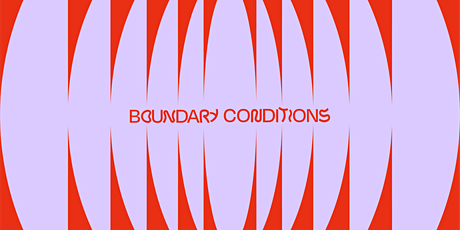 Boundary  Conditions: Architecture, Simulation, Cinema tickets