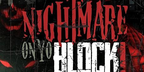 NIGHTMARE ON YO BLOCK !!! tickets