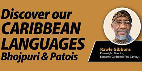 Fireside Chat - Discover our Caribbean Languages - Bhojpuri & Patois tickets