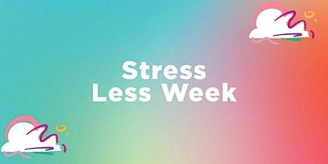 Stress Less Week | T3 tickets