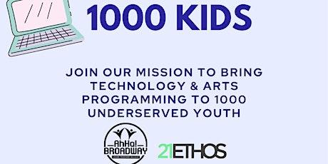 1000 Kids - Technology & Arts Fundraiser tickets