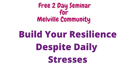 Build Your Resilience Despite Daily  Stresses tickets