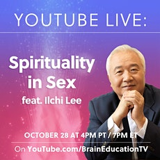 """Youtube Live - Ilchi Lee's Talk on """"Spirituality in Sex"""" tickets"""