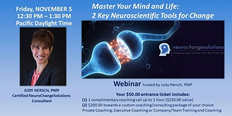 WEBINAR: MASTER YOUR MIND AND LIFE - 2 KEY NEUROSCIENTIFIC TOOLS FOR CHANGE tickets