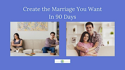 Create The Marriage You Want In 90 Days - Oceanside tickets