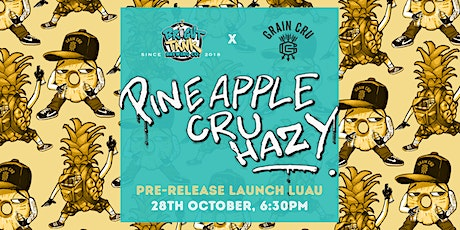 Pineapple Cru Hazy - Pre-release Launch Party tickets