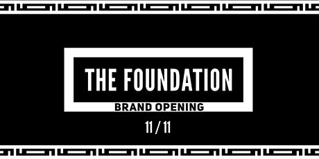 The Foundation Brand Opening tickets