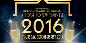 A Toast to New Year's Eve 2016 at The Dogwood West...