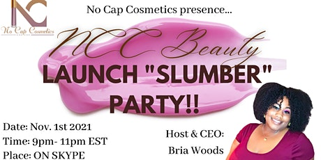 """NCC Beauty Launch """"Slumber"""" Party tickets"""