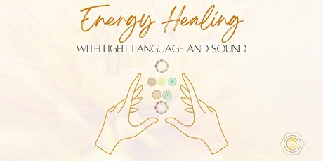 Energy Healing with Light Language & Sound tickets
