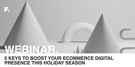5 keys to boost your ecommerce brand's digital presence during the holiday tickets