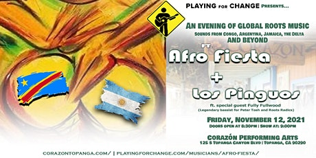 PFC presents AN EVENING OF GLOBAL ROOTS MUSIC  Afro Fiesta and Los Pinguos tickets