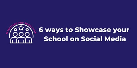6 ways to Showcase your School on Social Media tickets