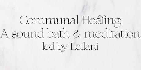 Communal Healing: A Sound Bath & Meditation tickets