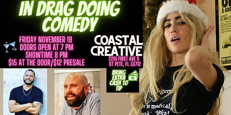 Comedians in Drag doing Comedy at  Coastal Creative (St. Pete, FL) tickets