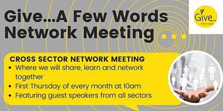 Give...A Few Words Network Meeting tickets