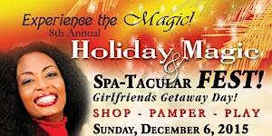 Holiday Magic Spa-Tactular FEST!