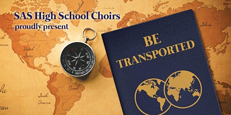 SAS Choirs' Be Transported (CHORALE) 4:45 show tickets