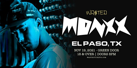 El Paso: Monxx  @ Green Door [18 & Over] tickets