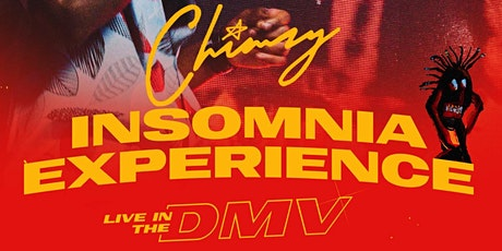 Chimzy Live In The DMV: The Insomnia Experience tickets