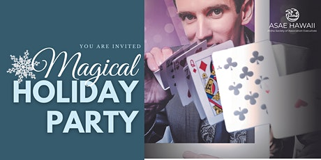 A Magical Holiday Party: An ASAE HAWAII end of year event tickets