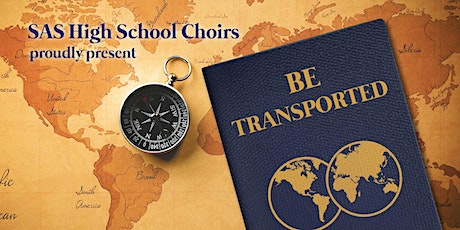 SAS Choirs' Be Transported (SINGERS & CHANTERIE) 7:00 show tickets